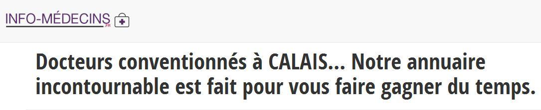 Retrouvez sur Info-medecins.fr les coordonnées actualisées des médecins de Calais